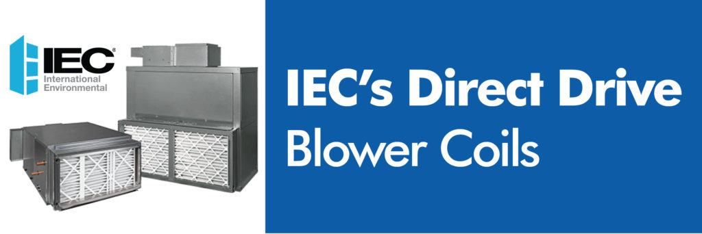 Climate Systems IEC's Direct Drive Blower Coils